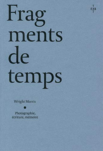 Fragments de temps par  Wright Morris