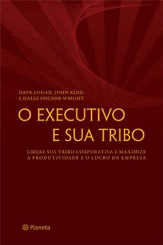 O Executivo e Sua Tribo (Em Portuguese do Brasil)