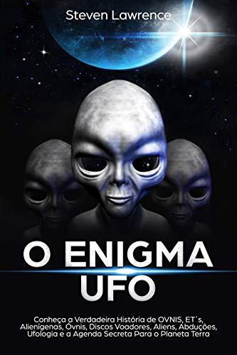 O Enigma UFO: Conheça a Verdadeira História de OVNIS, ETŽs ...