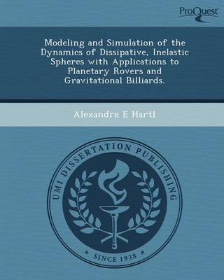 [Modeling and Simulation of the Dynamics of Dissipative, Inelastic Spheres with Applications...