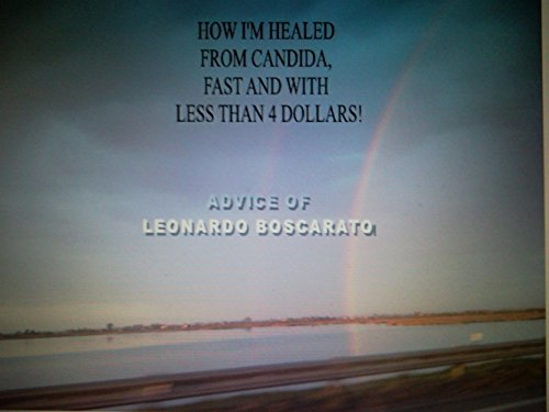 How I'm healed from candida, faster and with less than $ 4! (English Edition)
