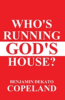 Who's Running God's House? (English Edition) di [Copeland, Benjamin Dekato ]