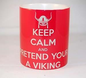 Keep Calm and Pretend Your a Viking - Ceramic Photo Mug