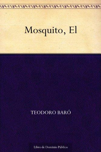 Mosquito, El por Teodoro Baró