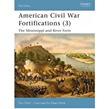 [(American Civil War Fortifications: v. 3: The Mississippi and River Forts)] [Author: Ron Field] published on (November, 2007)