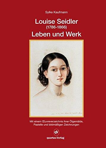 Preisvergleich Produktbild Luoise Seidler (1786-1866) Leben und Werk; Band 1: Mit einem OEuvreverzeichnis ihrer Ölgemälde, Pastelle und bildmäßigen Zeichnungen - Nur zusammen mit Band 2 zu erwerben. Gesamtpreis: 59,90 €
