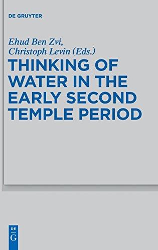 Thinking of Water in the Early Second Temple Period (Beihefte zur Zeitschrift fur die Alttestamentliche Wissenschaft)