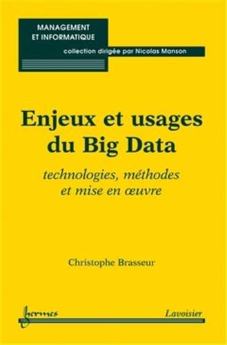 Enjeux et usages du big data : Technologies, méthodes et mise en oeuvre par Christophe Brasseur