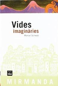 Vides imaginàries par Marcel Schwob