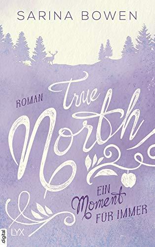 True North - Ein Moment für immer (Vermont-Reihe 5)