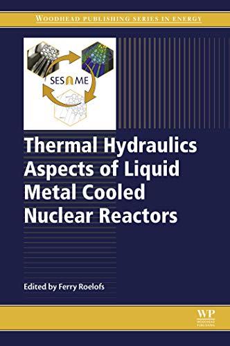 Thermal Hydraulics Aspects Of Liquid Metal Cooled Nuclear Reactors por Ferry Roelofs epub