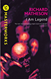 I Am Legend (S.F. MASTERWORKS) (English Edition)