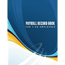 Payroll Record Book: For 1-50 employees