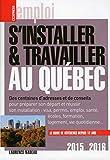 S'installer & Travailler au Québec 2015-2016 11ED...