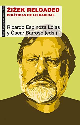 Zizek Reloaded (Pensamiento Crítico) por Ricardo Espinoza Lolas