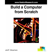 [ [ Build a Computer from Scratch [ BUILD A COMPUTER FROM SCRATCH BY Heaton, Jeff ( Author ) Jun-14-2006[ BUILD A COMPUTER FROM SCRATCH [ BUILD A COMPUTER FROM SCRATCH BY HEATON, JEFF ( AUTHOR ) JUN-14-2006 ] By Heaton, Jeff ( Author )Jun-14-2006 Paperback ] ] By Heaton, Jeff ( Author ) Jun - 2006 [ Paperback ]