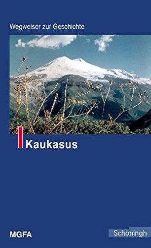Wegweiser zur Geschichte Kaukasus