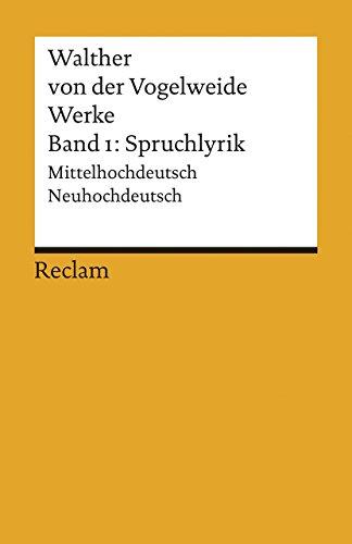 Werke. Gesamtausgabe. Mittelhochdt. /Neuhochdt.: Werke. Gesamtausgabe Band 1: Spruchlyrik. Mittelhochdeutsch/Neuhochdeutsch (Reclams Universal-Bibliothek)