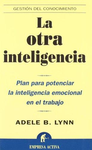 La otra inteligencia (Gestión del conocimiento) por Adele B. Lynn