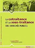 Telecharger Livres La cotraitance et la sous traitance des marches publics (PDF,EPUB,MOBI) gratuits en Francaise