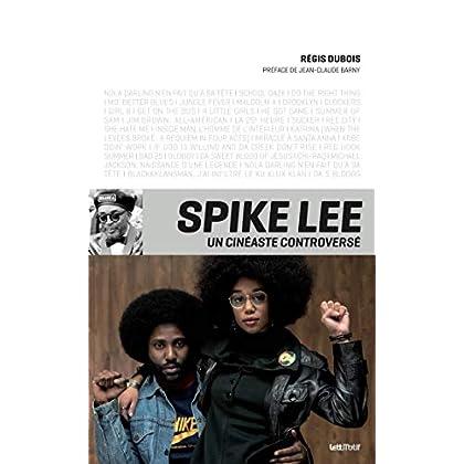 Spike Lee, un cinéaste controversé (cartonné)