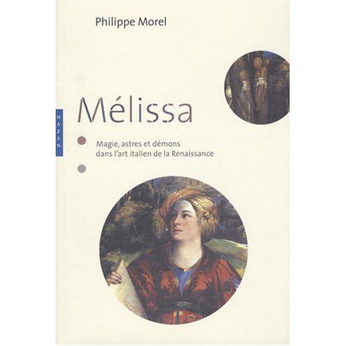 Mélissa : Magie, astres et démons dans l'art italien de la Renaissance