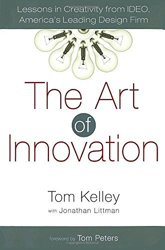The Art of Innovation: Lessons in Creativity from Ideo, America's Leading Design Firm por Tom Kelley