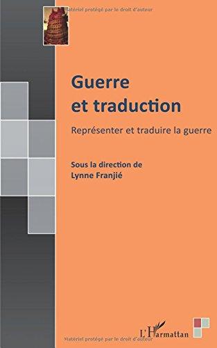 Guerre et traduction: Représenter et traduire la guerre