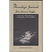 The Hermitage Journals: A Diary Kept While Working on the Biography of Thomas Merton by John Howard Griffin (1981-11-06)