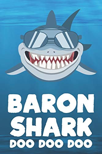 Baron - Shark Doo Doo Doo: Blank Ruled Name Personalized & Customized Shark Notebook Journal for Boys & Men. Funny Sharks Desk Accessories Item for ... Supplies, Birthday & Christmas Gift for Men.