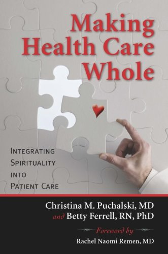 Making Health Care Whole: Integrating Spirituality into Patient Care (English Edition)