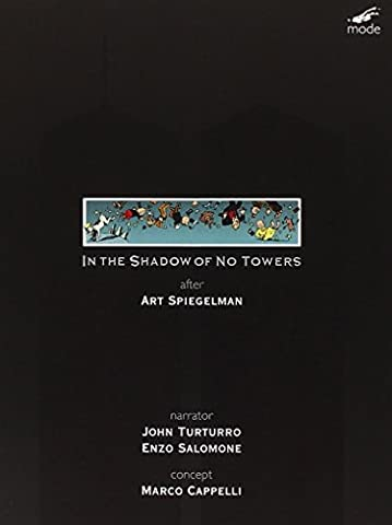 Art Speigelman : In The Shadow Of No Towers. Turturro, Cappelli, Sintax Error.