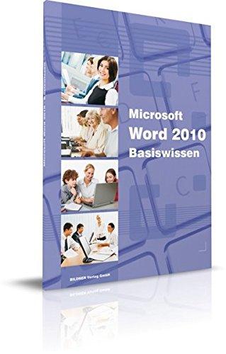 Microsoft Word 2010 Basiswissen: Das Lernbuch für Word-Einsteiger (2010 Microsoft Buch Word)