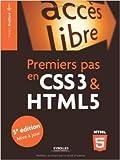 Premiers pas en CSS3 et HTML5 de Francis Draillard ( 26 avril 2013 )