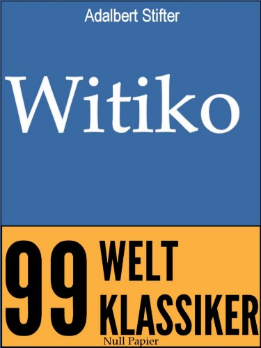 Witiko: Ein historischer Roman (99 Welt-Klassiker) (Böhmen Papier)