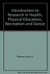 Introduction to Research in Health, Physical Education, Recreation and Dance