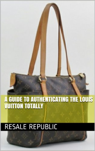 a-guide-to-authenticating-the-louis-vuitton-totally-authenticating-louis-vuitton-book-18-english-edi