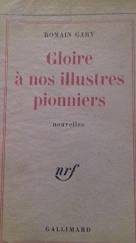 Romain Gary. Gloire  nos illustres pionniers