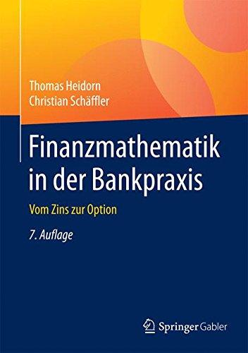 Finanzmathematik in der Bankpraxis: Vom Zins zur Option