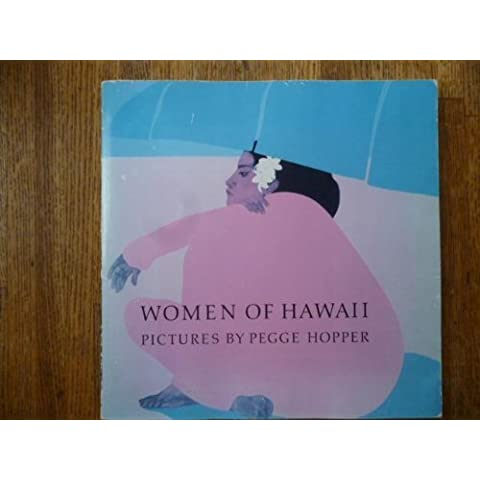 Women of Hawaii: Pictures by Pegge Hopper by Hopper, Pegge (1985) Paperback