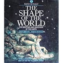 The Shape of the World: The Mapping and Discovery of the Earth by Simon Berthon (1990-12-01)