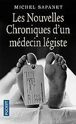 Les Nouvelles Chroniques d'un médecin légiste de Michel SAPANET
