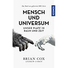 Mensch und Universum: Unser Platz in Raum und Zeit (German Edition)