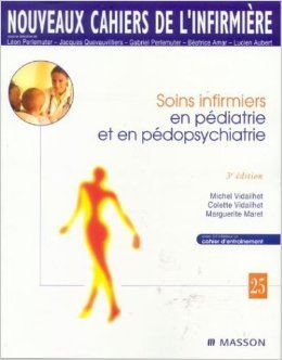 Soins infirmiers en pdiatrie et en pdopsychiatrie de Colette Vidailhet,Michel Vidailhet,Marguerite Maret ( 1 juin 2003 )