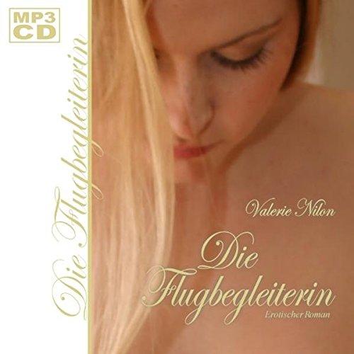 Die Flugbegleiterin [MP3-CD]: Erotischer Roman (Pilot Und Flugbegleiterin Kostümen)