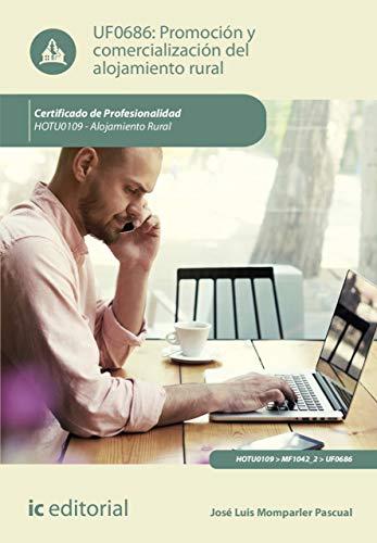 Promoción y comercialización del alojamiento rural. HOTU0109 por José Luis Momparler Pascual