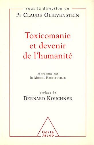 Toxicomanie et devenir de l'humanité (PSYCHOLOGIE) par Claude Olievenstein