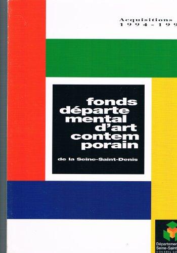 Fonds départemental d'art contemporain de la Seine-Saint-Denis, acquisitions 1994-1997 por Collectif