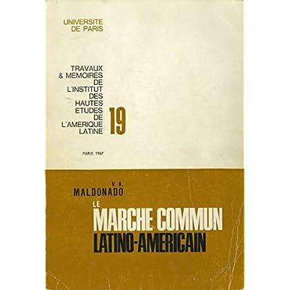 Le marché commun latino-américain (Travaux et mémoires)