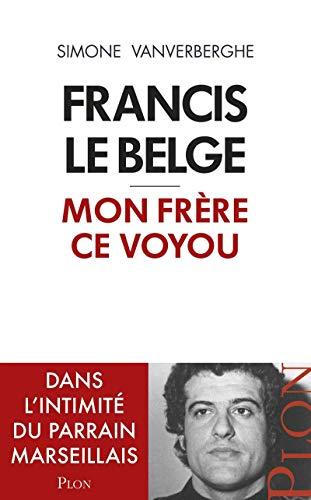 Mon frère, Francis le Belge par  Simone VANVERBERGHE
